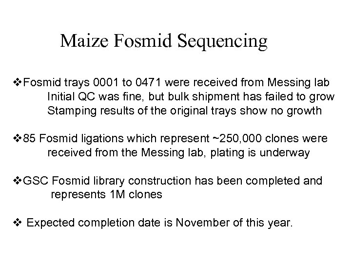 Maize Fosmid Sequencing v. Fosmid trays 0001 to 0471 were received from Messing lab