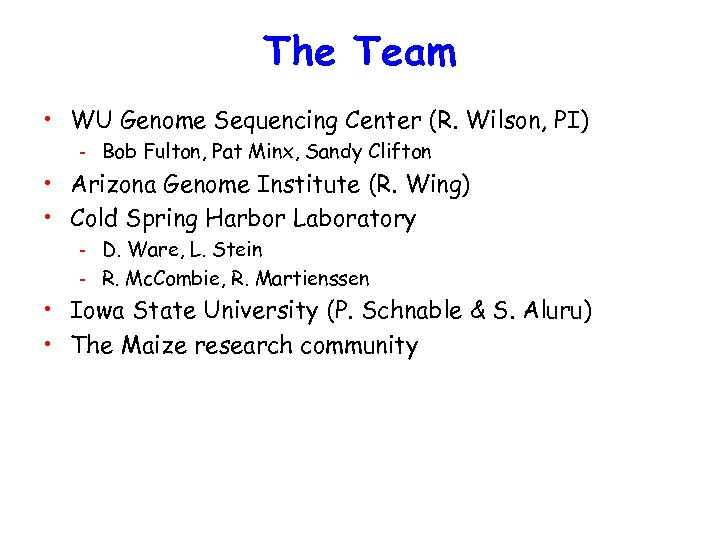 The Team • WU Genome Sequencing Center (R. Wilson, PI) - Bob Fulton, Pat