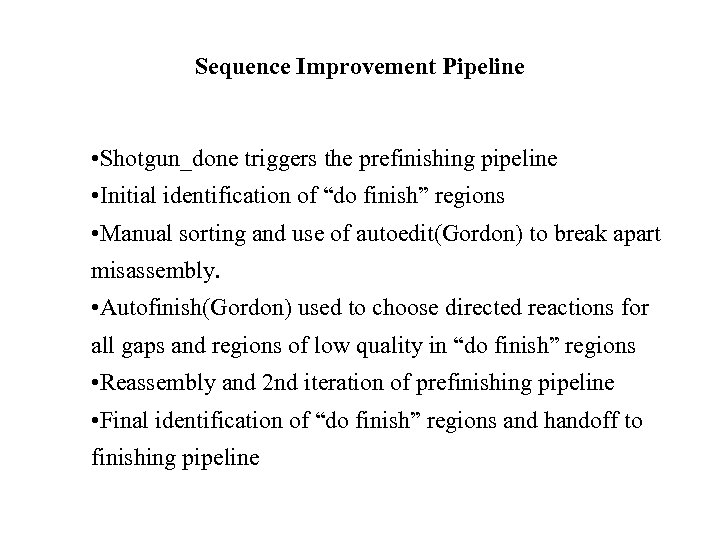 """Sequence Improvement Pipeline • Shotgun_done triggers the prefinishing pipeline • Initial identification of """"do"""