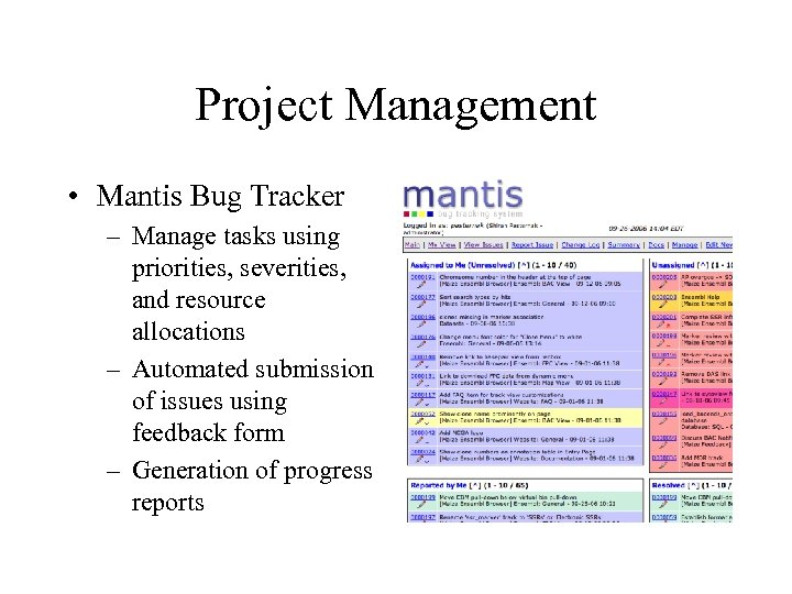 Project Management • Mantis Bug Tracker – Manage tasks using priorities, severities, and resource