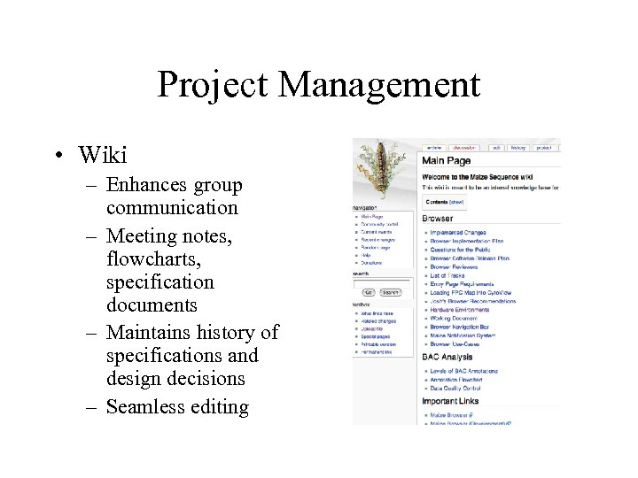 Project Management • Wiki – Enhances group communication – Meeting notes, flowcharts, specification documents