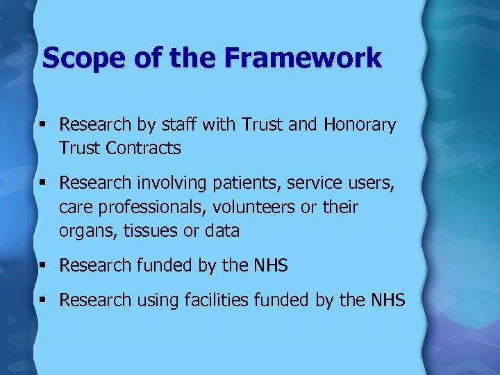 Scope of the Framework § Research by staff with Trust and Honorary Trust Contracts