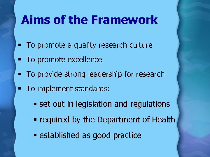 Aims of the Framework § To promote a quality research culture § To promote