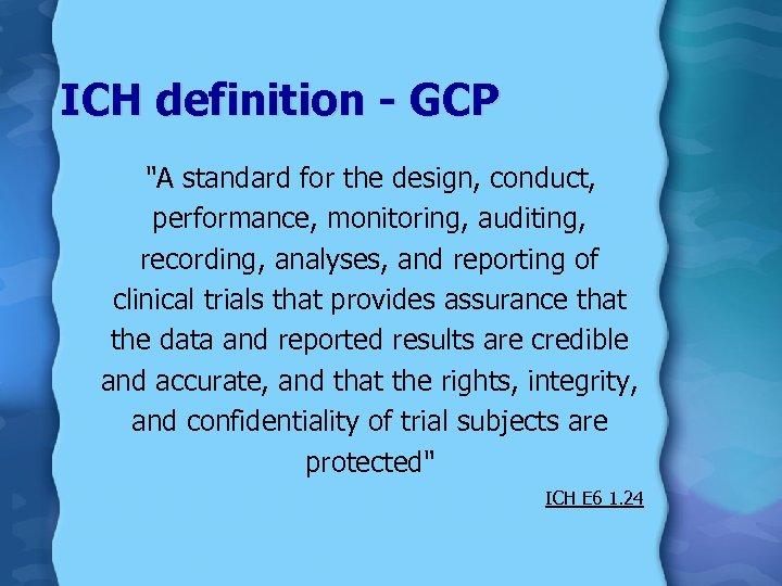 ICH definition - GCP