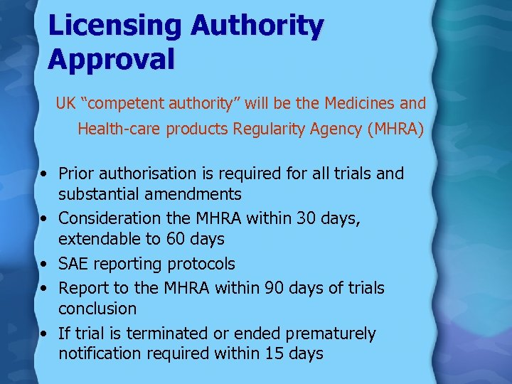 """Licensing Authority Approval UK """"competent authority"""" will be the Medicines and Health-care products Regularity"""