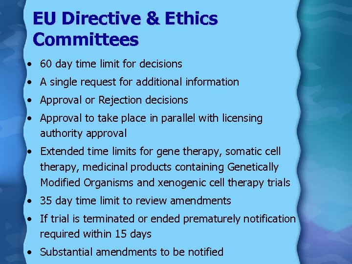 EU Directive & Ethics Committees • 60 day time limit for decisions • A
