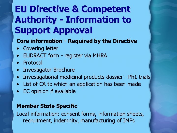 EU Directive & Competent Authority - Information to Support Approval Core information - Required