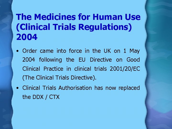The Medicines for Human Use (Clinical Trials Regulations) 2004 • Order came into force
