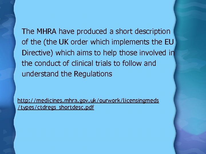 The MHRA have produced a short description of the (the UK order which implements