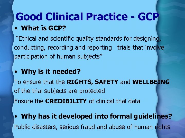 """Good Clinical Practice - GCP • What is GCP? """"Ethical and scientific quality standards"""
