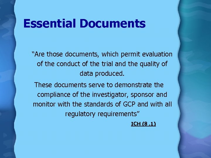 """Essential Documents """"Are those documents, which permit evaluation of the conduct of the trial"""