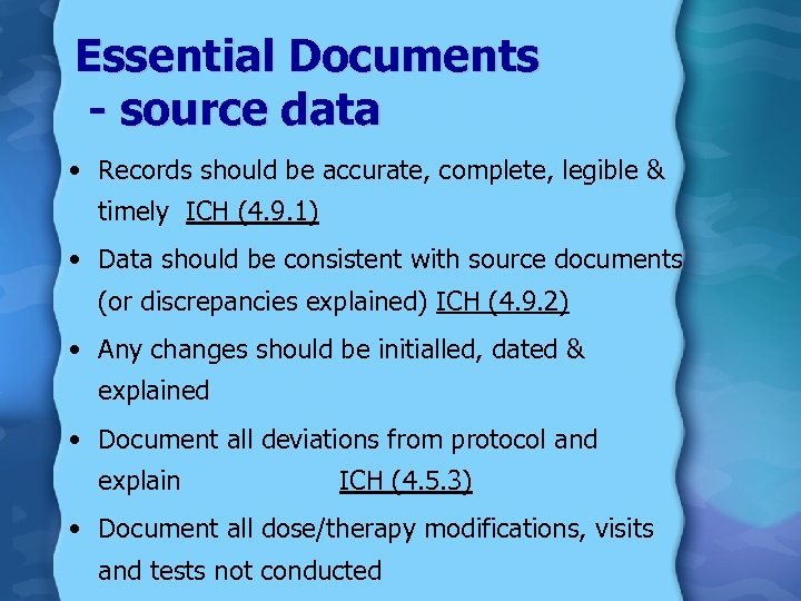 Essential Documents - source data • Records should be accurate, complete, legible & timely