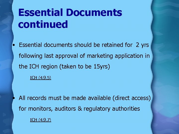 Essential Documents continued • Essential documents should be retained for 2 yrs following last