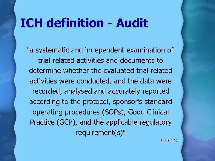 ICH definition - Audit