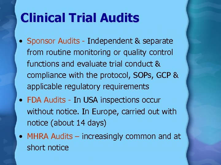 Clinical Trial Audits • Sponsor Audits - Independent & separate from routine monitoring or