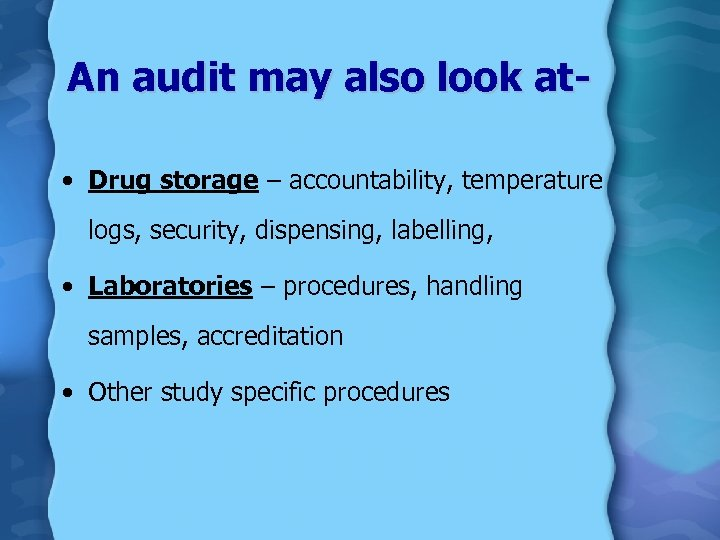An audit may also look at • Drug storage – accountability, temperature logs, security,
