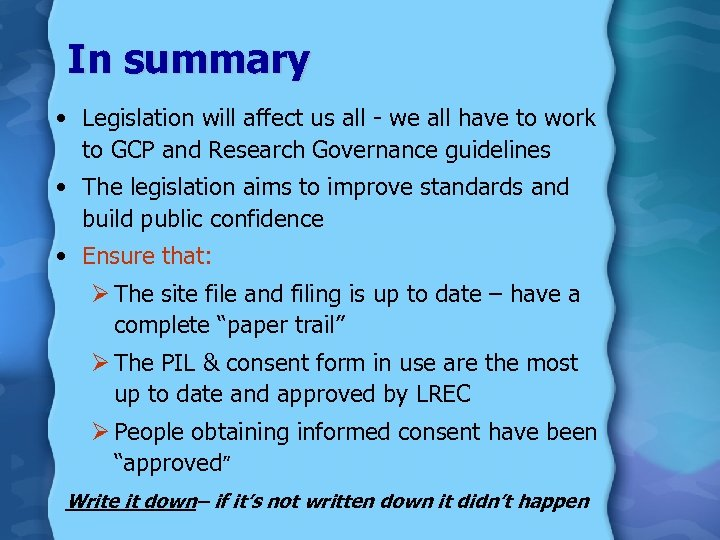 In summary • Legislation will affect us all - we all have to work