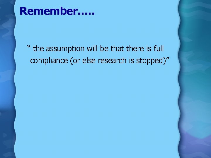 """Remember…. . """" the assumption will be that there is full compliance (or else"""
