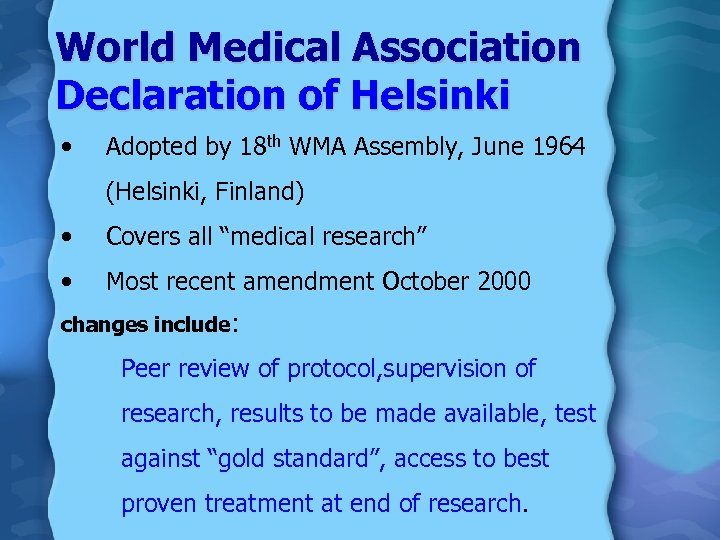 World Medical Association Declaration of Helsinki • Adopted by 18 th WMA Assembly, June