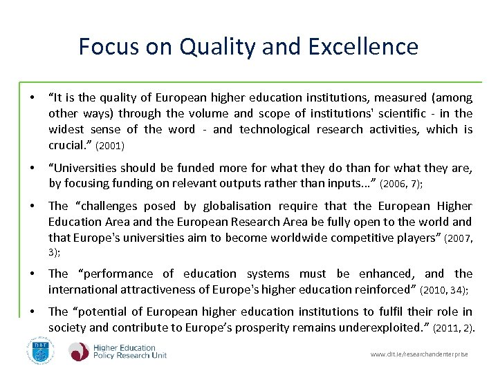"Focus on Quality and Excellence • ""It is the quality of European higher education"