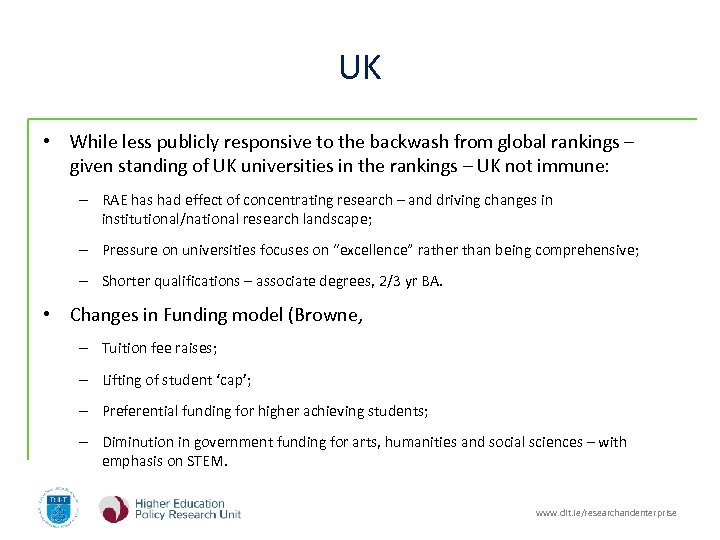 UK • While less publicly responsive to the backwash from global rankings – given