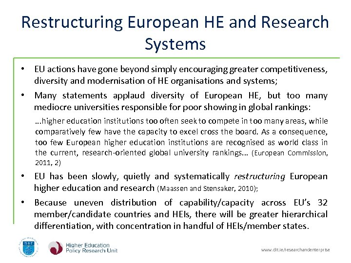 Restructuring European HE and Research Systems • EU actions have gone beyond simply encouraging