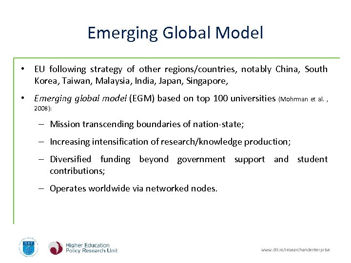 Emerging Global Model • EU following strategy of other regions/countries, notably China, South Korea,
