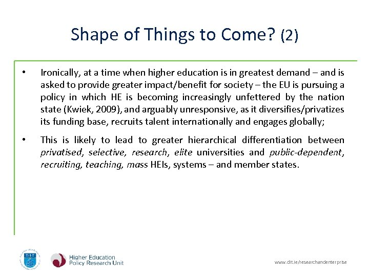 Shape of Things to Come? (2) • Ironically, at a time when higher education