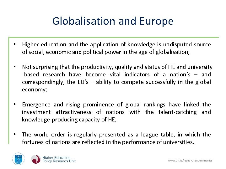 Globalisation and Europe • Higher education and the application of knowledge is undisputed source