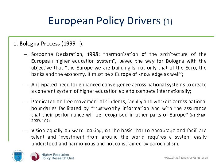 European Policy Drivers (1) 1. Bologna Process (1999 - ): – Sorbonne Declaration, 1998: