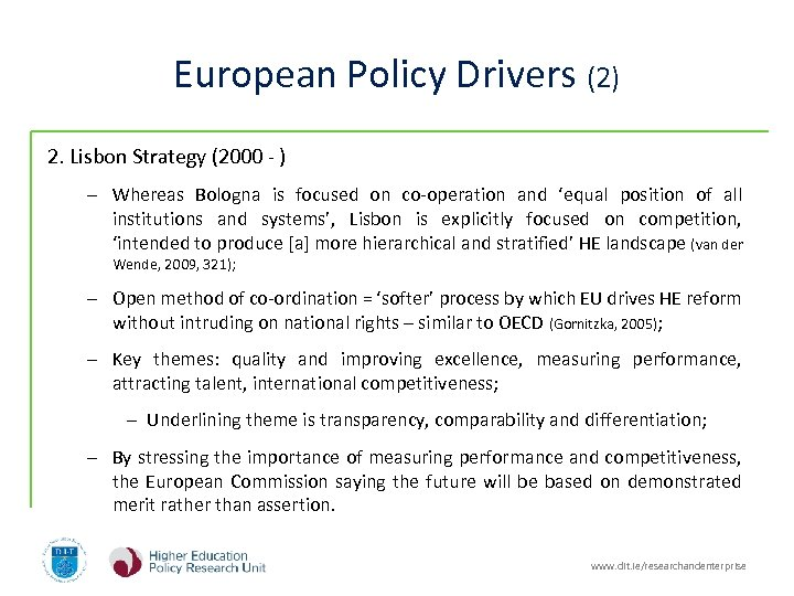 European Policy Drivers (2) 2. Lisbon Strategy (2000 - ) – Whereas Bologna is
