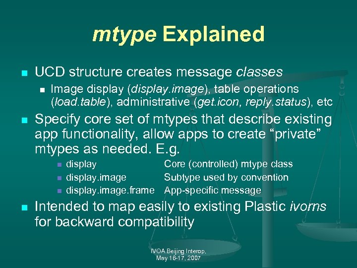 mtype Explained n UCD structure creates message classes n n Image display (display. image),