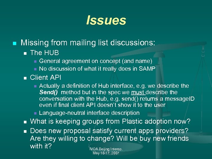Issues n Missing from mailing list discussions: n The HUB n n n Client