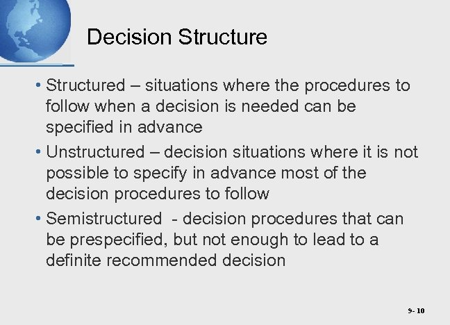 Decision Structure • Structured – situations where the procedures to follow when a decision