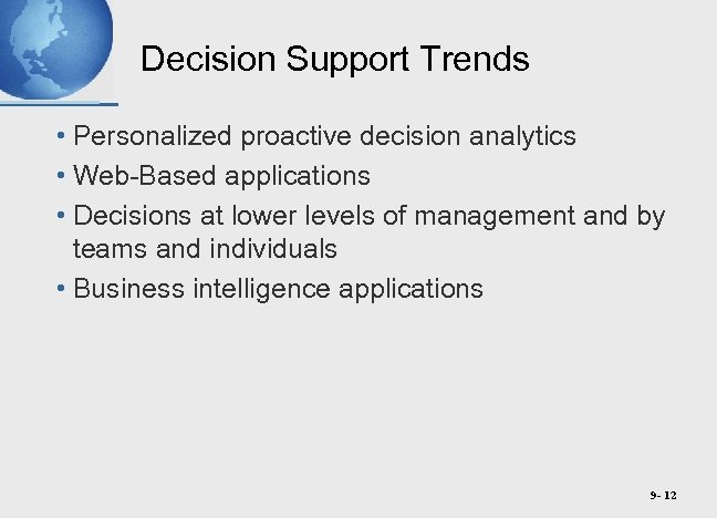 Decision Support Trends • Personalized proactive decision analytics • Web-Based applications • Decisions at