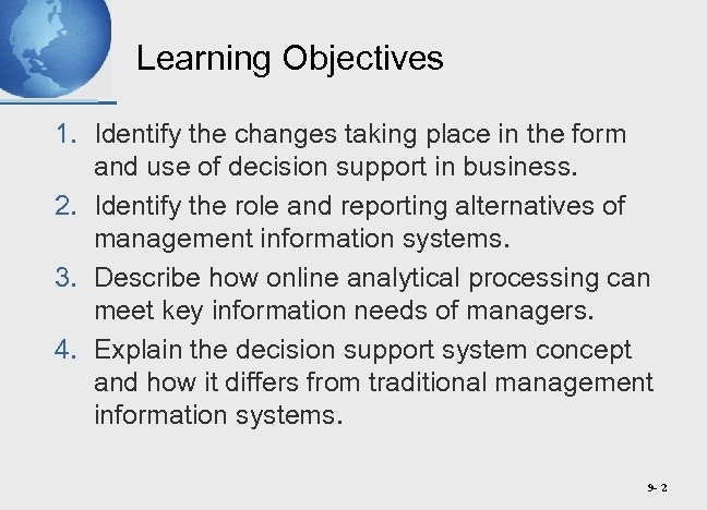 Learning Objectives 1. Identify the changes taking place in the form and use of