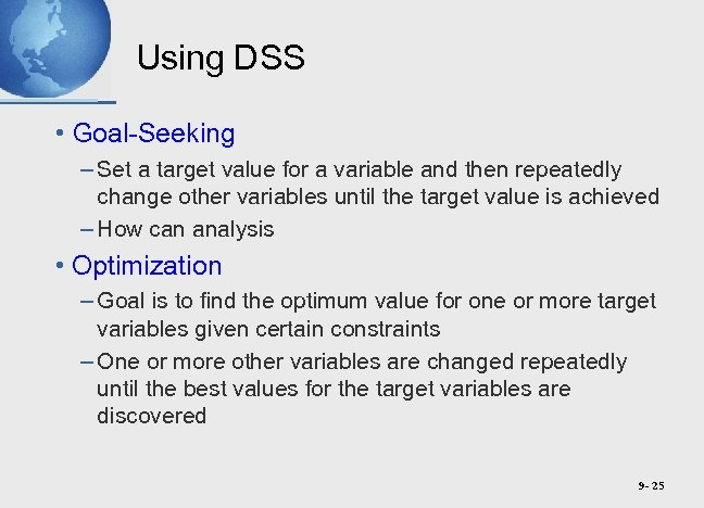 Using DSS • Goal-Seeking – Set a target value for a variable and then