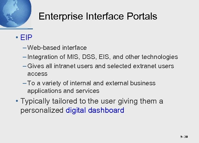 Enterprise Interface Portals • EIP – Web-based interface – Integration of MIS, DSS, EIS,