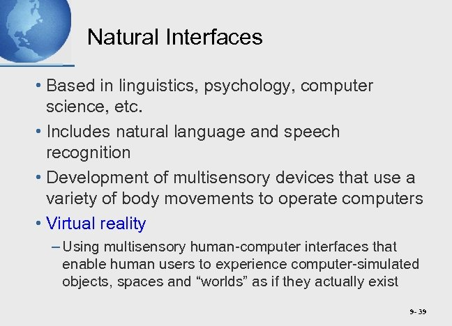 Natural Interfaces • Based in linguistics, psychology, computer science, etc. • Includes natural language
