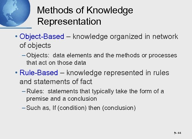 Methods of Knowledge Representation • Object-Based – knowledge organized in network of objects –