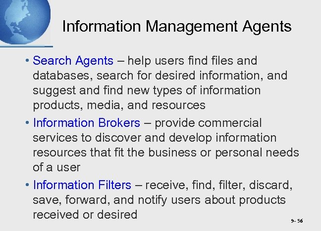 Information Management Agents • Search Agents – help users find files and databases, search