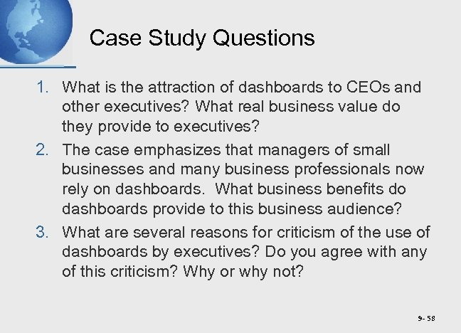 Case Study Questions 1. What is the attraction of dashboards to CEOs and other
