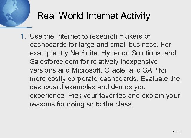 Real World Internet Activity 1. Use the Internet to research makers of dashboards for
