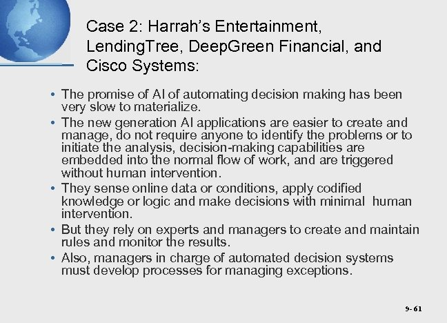 Case 2: Harrah's Entertainment, Lending. Tree, Deep. Green Financial, and Cisco Systems: • The