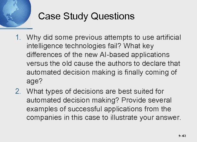 Case Study Questions 1. Why did some previous attempts to use artificial intelligence technologies