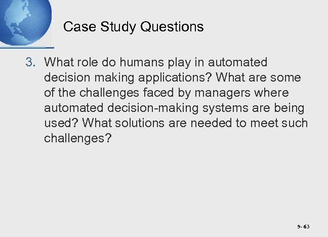 Case Study Questions 3. What role do humans play in automated decision making applications?