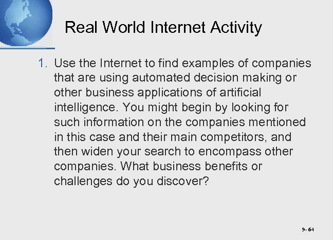Real World Internet Activity 1. Use the Internet to find examples of companies that