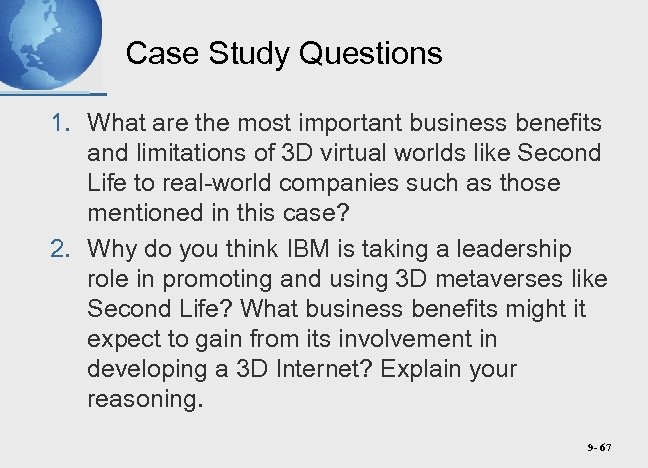 Case Study Questions 1. What are the most important business benefits and limitations of