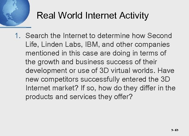 Real World Internet Activity 1. Search the Internet to determine how Second Life, Linden
