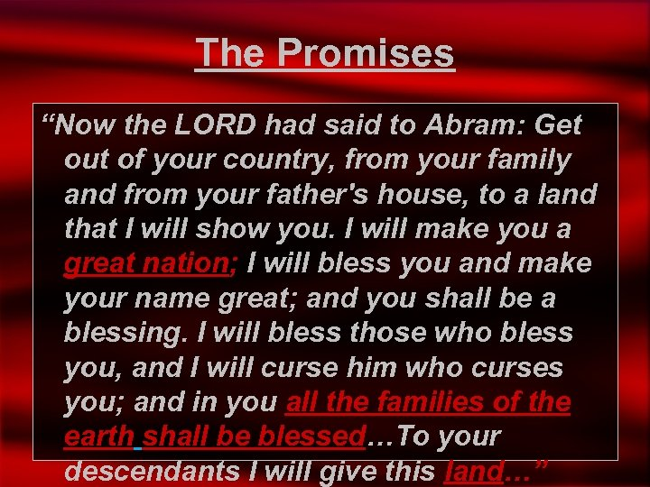"The Promises ""Now the LORD had said to Abram: Get out of your country,"